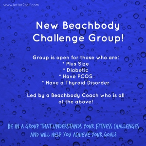 New Beachbody Challenge Group, exclusively for people who are plus size, diabetic, have PCOS or Thyroid Disorder. Please Contact: Danie@musician.org if you are interested.