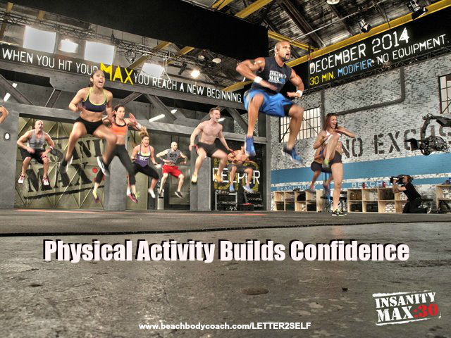 Physical Activity Builds Confidence! www.letter2self.com